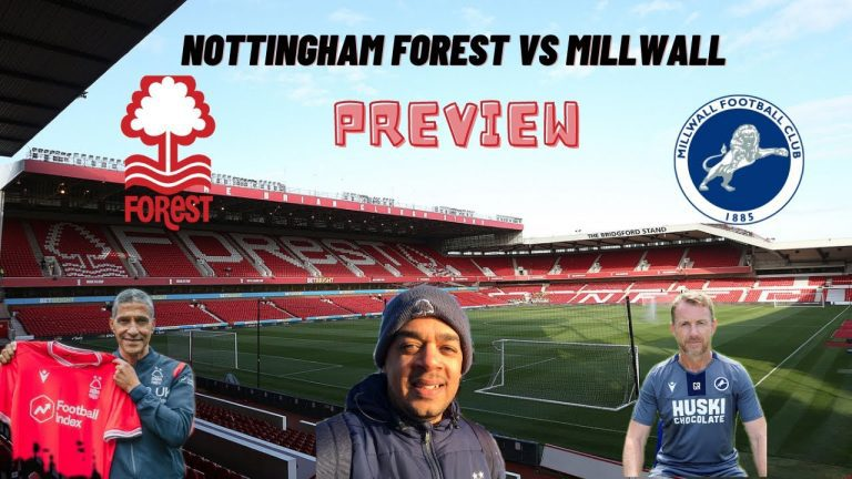 Nottingham Forest Vs Millwall thoughts