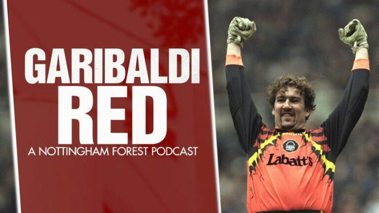 Nottingham Garibaldi Red #82 #nffc Podcast