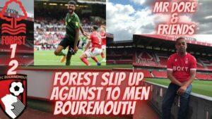 Nottingham Forest vs Bournemouth Podcast #coyr